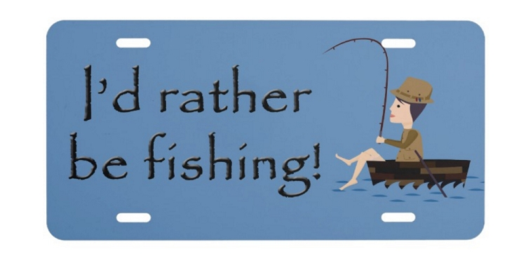 License plate i 39 d rather be fishing cartoon for Florida temporary fishing license