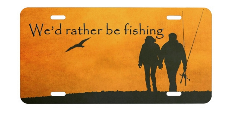 License plate we 39 d rather be fishing couple for Florida temporary fishing license