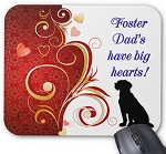 Foster Dad's have big hearts! Mouse Pad - Dog