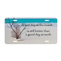 Artisan Decor License Plate - Bad day at the Beach Better than Good Day at Work #1