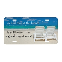 Artisan Decor License Plate - Bad day at the Beach Better than Good Day at Work (Chairs)