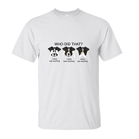 T-Shirt - DOG Hear See Say Nothing