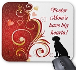 Foster Mom's have big hearts! Mouse Pad - Dog