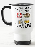 14 oz. White Stainless Travel Mug - It Takes A Village to Save a Life!